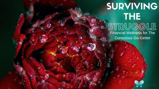 Conscious Go Getter : Surviving the Struggle